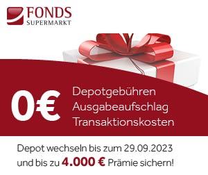 FondsSuperMarkt - Jetzt bis zu 4.000,- Prämie sichern!